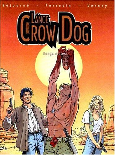 Lance Crow Dog, Tome 1 : Sangs mêlés par Perrotin, Bruno Séjourné, Verney