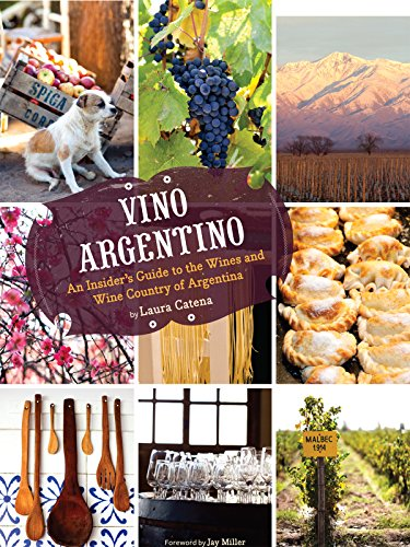 vino-argentino-an-insiders-guide-to-the-wines-and-wine-country-of-argentina