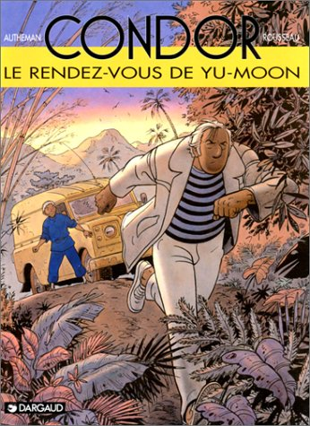 Condor : Le Rendez-vous de Yu-Moon par Jean-Pierre Autheman