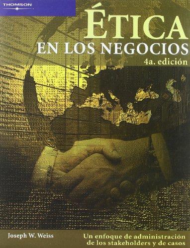 Descargar Libro Etica En Los Negocios: Un Enfoque De Administracion De Los Stakeholders Y De Casos de Joseph W. Weiss
