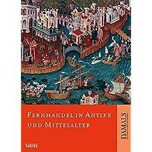 Fernhandel in Antike und Mittelalter