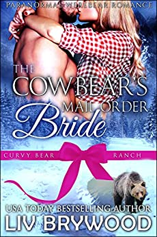 The Cowbear's Mail Order Bride (Curvy Bear Ranch Book 6) by [Brywood, Liv]