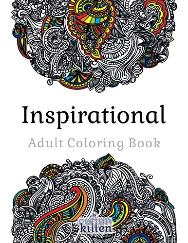 Inspirational - Adult Coloring Book: 49 of the most exquisite designs for a relaxed and joyful coloring time -