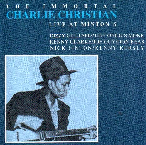 The Immortal Charlie Christian - Live At Minton's (Dass 1 Guy)