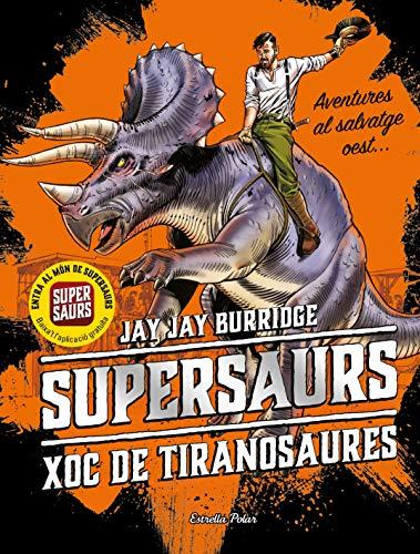 Supersaurs 3. Xoc de tiranosaures (Catalan Edition)