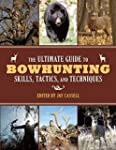 The Ultimate Guide to Bowhunting Skil...
