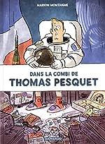 Dans la Combi de Thomas Pesquet de Marion Montaigne