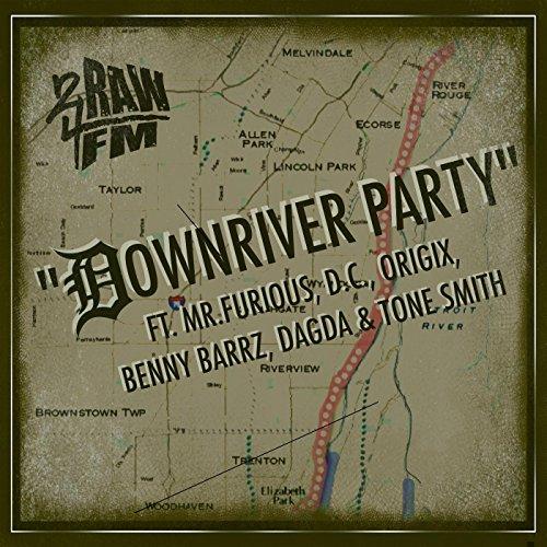 Downriver Party (feat. Mr Furious, D.C., Origix, Benny Barrz, Dagda & Tone Smith) [Explicit] (Ton Smiths)