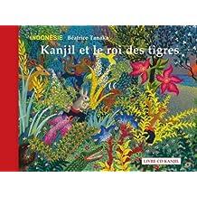 Kanjil et le roi des tigres : Conte d'Indonésie (1CD audio)