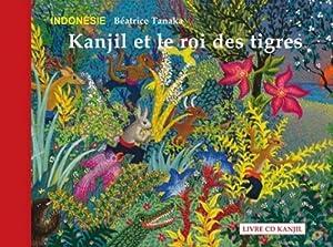 """Afficher """"Kanjil et le roi des tigres"""""""