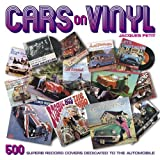 Cars on Vinyl: 500 Superb Record Covers Dedicated to the Automobile by Jacques Petit (2010-02-15)