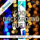 Good Background Music Free Dance - Royalty Free Dance Music for Presentation, Backgrounds, Slideshow, Websites, Apps, Videogames