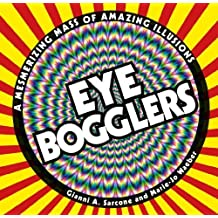 Eye Bogglers by Gianni A. Sarcone,Marie-Jo Waeber,Carlton Books (COR),Gianni Sarcone Carlton Books (2011-01-01)