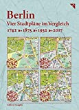 Berlin, Vier Stadtpläne im Vergleich, 1742, 1875, 1932, 2017: Kartonmappe 23 x 17 cm mit 4 Karte je 49 x 33 cm, gefalzt, eingeklebt, aufklappbar - Gerd Gauglitz