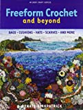 Freeform Crochet and Beyond (Milner Craft (Paperback))