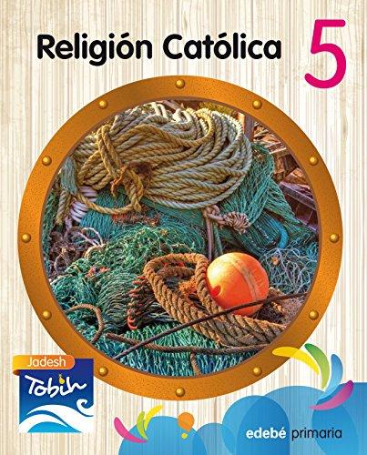 RELIGIÓN CATÓLICA 5 (JADESH TOBIH) - 9788468314297