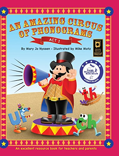 An Amazing Circus of Phonograms-Act 1: An excellent resource book for teachers and parents