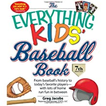 The Everything Kids' Baseball Book: From Baseball's History to Today's Favorite Players - with Lots of Home Run Fun in Between (Everything S.)