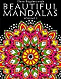 Beautiful Mandalas: Inspire Your Creativity and Reduce Stress with Coloring Meditation (Volume 2)