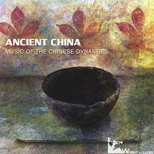 China Whiskey (Ancient China: Music of the Chinese Dynasties)