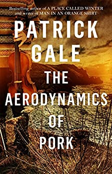 The Aerodynamics of Pork by [Gale, Patrick]