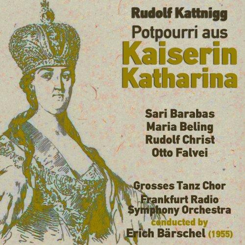"Rudolf Kattnigg: Potpourri aus ""Kaiserin Katharina"" [Clean]"