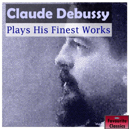 Claude Debussy Plays His Fines...