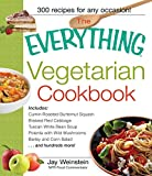 The Everything Vegetarian Cookbook: 300 Healthy Recipes Everyone Will Enjoy (Everything®)