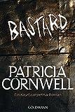 Bastard: Kay Scarpettas 17. Fall - Patricia Cornwell