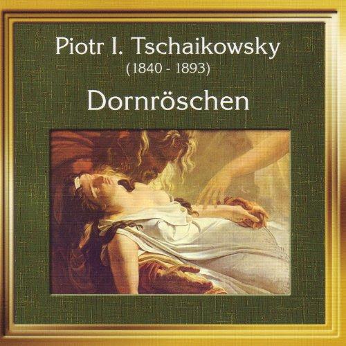 Peter Tschaikowsky - Dornröschen