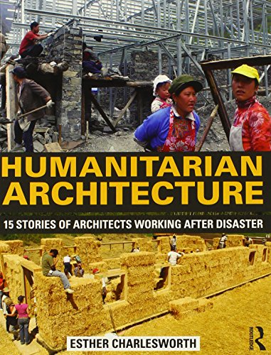 Humanitarian Architecture: 15 stories of architects working after disaster por Esther Charlesworth