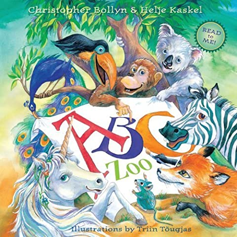 ABC Zoo: A Celebration of Art, Decorated Letters, and Clever Rhymes by Bollyn, Christopher Lee, Kaskel, Helje (2013) Paperback - Abc Zoo