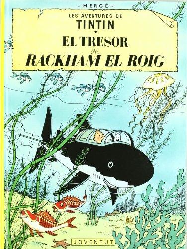 El tresor de Rackham el Roig (LES AVENTURES DE TINTIN CATALA) por Herge (Seud. De Georges Remy)