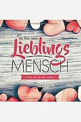 Du bist mein Lieblingsmensch - Was ich an dir liebe: Freundebuch zum Ausfüllen und Verschenken Gebundene Ausgabe