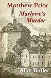 Matthew Prior Marlowe's Murder by Alan Butler (2014-11-18)