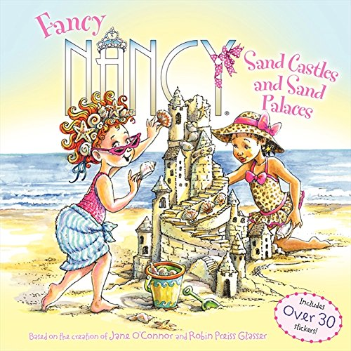 Fancy Nancy: Sand Castles and Sand Palaces por Jane O'Connor