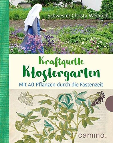 Kraftquelle Klostergarten: Mit 40 Pflanzen durch die Fastenzeit