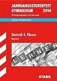 Jahrgangsstufentest Gymnasium Bayern/Deutsch 6. Klasse 2014: Mit den Original-Tests, Prüfungsaufgaben mit Lösungen.