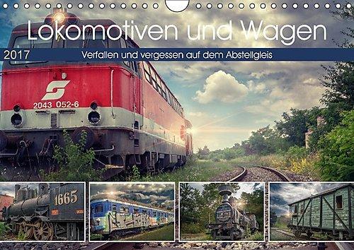 lokomotiven-und-wagen-verfallen-und-vergessen-auf-dem-abstellgleis-wandkalender-2017-din-a4-quer-kle