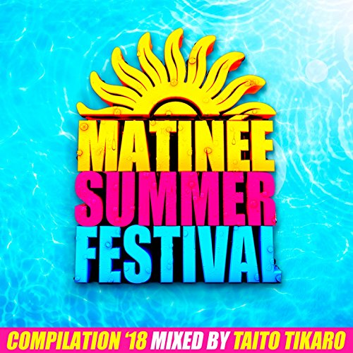 Matinee Summer Festival Compil...