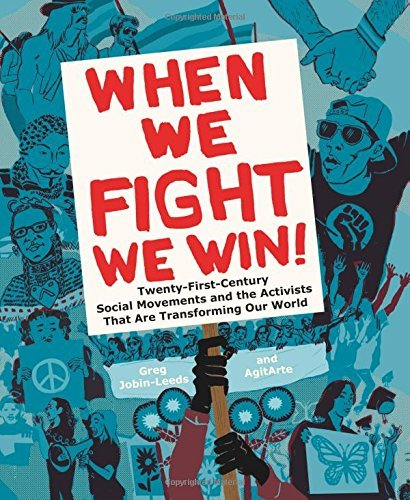 When We Fight, We Win : Twenty-First-Century Social Movements and the Activists That Are Transforming Our World by Greg Jobin-Leeds (2016-05-19)