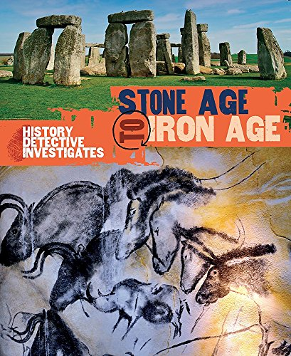 Stone Age to Iron Age (The History Detective Investigates)