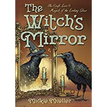 The Witch's Mirror: The Craft, Lore and Magick of the Looking Glass (Witch's Tools)