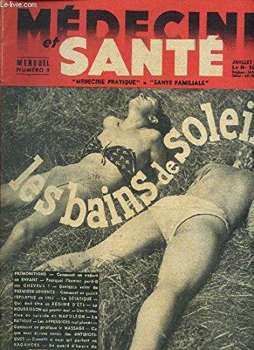 MEDECINE ET SANTE / N°9 - JUILLET 1953 / LES BAINS DE SOLEIL / PREMONITIONS - COMMENT ON ENDORT UN ENFANT - POURQUOI L'HOMME PERS IL SES CHEVEUX - QUELS SOINS DE 1ere URGENCE - COMMENT ON GUERIT L'EPILEPSIE EN 1953 - LA SCIATIQUE / FATIGUES .....