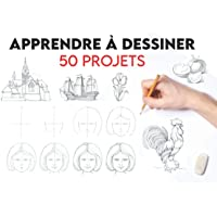 Apprendre à dessiner 50 projets: de dessin étape par étape (livres de dessin pour débutants) Kit apprendre a dessiner…