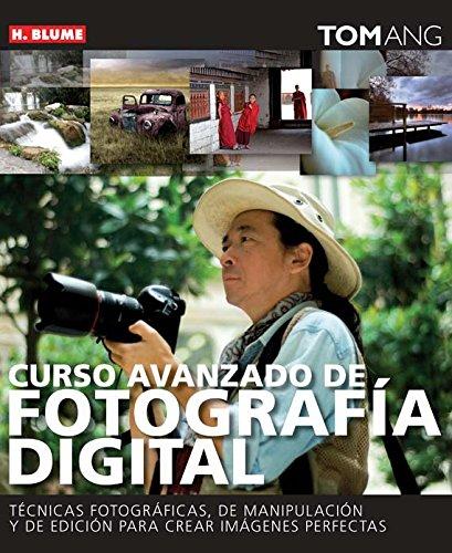 Curso avanzado de fotografía digital por Tom Ang