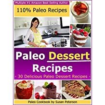 Paleo Dessert Recipes - 30 Deliciouc Paleo Dessert Recipes (Paleo Dessert Recipes, Paleo Recipes Book 22) (English Edition)