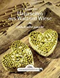 Das große kleine Buch: Naturseifen aus Wald und Wiese: Einfach selbst gemacht
