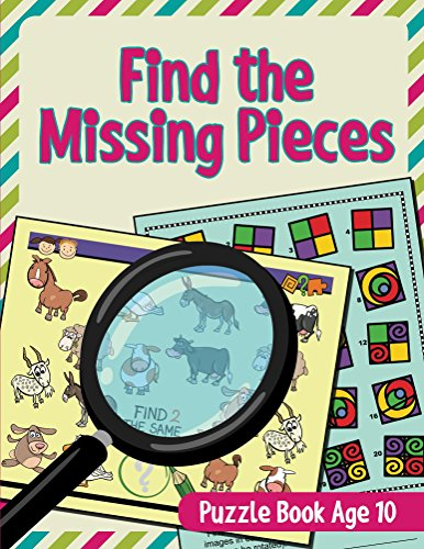 Find the Missing Pieces: Puzzle Book Age 10 (Puzzle Activity Book Series)