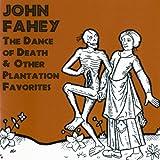 The Dance Of Death & Other Plantation Favorites (Remastered)